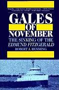 Gales of November The Sinking of the Edmund Fitzgerald