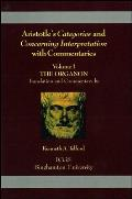 Aristotle's Categories and Concerning Interpretation with Commentaries: Volume I the Organon