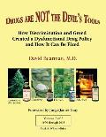 Drugs Are Not the Devil's Tools - Vol.2, Black & White Edition: How Discrimination and Greed Created a Dysfunctional Drug Policy and How It Can Be Fix