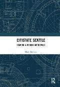 Citistate Seattle: Shaping a Modern Metropolis