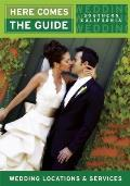 Here Comes the Guide: Southern California: Wedding Locations & Services (Here Comes the Guide Southern California)