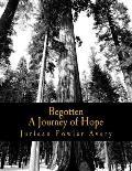 Begotten: A Journey of Hope