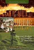 Vedic Ecology Practical Wisdom for Surviving the 21st Century