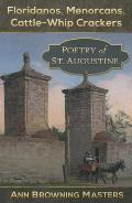 Floridanos, Menorcans, Cattle-Whip Crackers: Poetry of St. Augustine