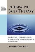 Integrative Brief Therapy Cognitive Psychodynamic Humanistic & Neurobehavioral Approaches