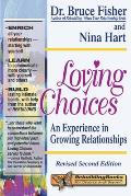 Loving Choices A Experience in Growing Relationships