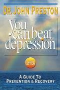 You Can Beat Depression: A Guide...