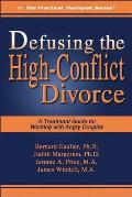 Defusing the High-Conflict Divorce: A Treatment Guide for Working with Angry Couples