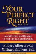 Your Perfect Right Assertiveness & Equality in Your Life & Relationships