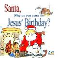 Santa, Why Do You Come on Jesus' Birthday?