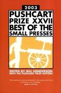 Pushcart Prize XXVII: Best of the Small Presses