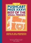 The Pushcart Prize XXXVI: Best of the Small Presses
