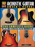 Acoustic Guitar Owner's Manual: The Complete Guide