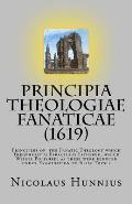 Principia Theologiae Fanaticae (1619): The Principles of the Fanatic Theology