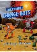 Incredible Change Bots More Than Just Machines