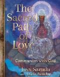 The Sacred Path of Love: Communion with God