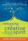 Releasing the Creative Spirit Unleash the Creativity in Your Life