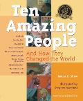 Ten Amazing People & How They Changed the World