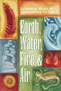 Earth Water Fire & Air Essential Ways of Connecting to Spirit