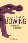 Sacred Art of Bowing Preparing to Practice