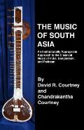 The Music of South Asia: An Institutionally Appropriate Approach to the Classical Music of India, Bangladesh, and Pakistan