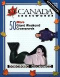 O Canada Crosswords, Book 3: 50 More Giant Weekend-Size Crosswords