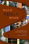 Walk Myself Home An Anthology to End Violence Against Women