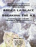 Breaking the Ice/Briser La Glace: Proceedings of the 7th Acuns (Inter)National Student Conference on Northern Studies