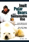 Inuit, Polar Bears, and Sustainable Use