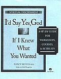 I'd Say Yes, God If I Knew What You Wanted Course Guide