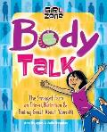 Body Talk The Straight Facts on Fitness Nutrition & Feeling Great about Yourself