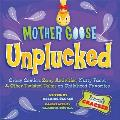 Mother Goose Unplucked Crazy Comics Zany Activities Nutty Facts & Other Twisted Takes on Childhood Favorites