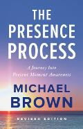 Presence Process A Journey into Present Moment Awareness 2nd Edition