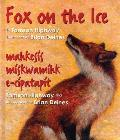Fox on the Ice/Maageesee Maskwameek Kaapit
