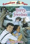 Hurry, Freedom (Canadian Flyer Adventures)