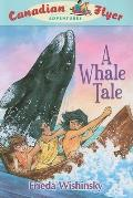 Canadian Flyer Adventures #8: A Whale Tale