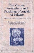 The Visions, Revelations and Teachings of Angela of Foligno - A Member of the Third Order of St Francis