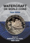 Watercraft on World Coins - Volume II: America and Asia, 1800-2008