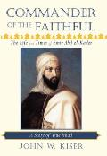 Commander of the Faithful: The Life and Times of Emir Abd El-Kader: A Story of True Jihad