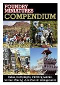 The Black Compendium: Rules, Campaigns, Painting Guides, Terrain Making & Historical Backgrounds