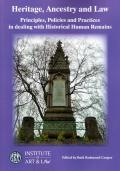 Heritage, Ancestry and Law - Principles, Policies and Practices in dealing with Historical Human Remains