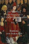Jan Van Eyck and Portugal's Illustrious Generation: Volume II: Plates