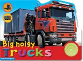 Big Noisy Trucks: Bright, Colorful and Full of Fun