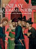 Uneasy Communion: Jews, Christians, and the Altarpieces of Medieval Spain