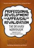 Professional Development for Appraisal and Revalidation: the DR Hairy Workbook