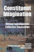 Constituent Imagination Militant Investigation Collective Theorization
