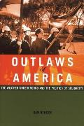 Outlaws of America The Weather Underground & the Politics of Solidarity