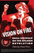 Vision on Fire: Emma Goldman on the Spanish Revolution