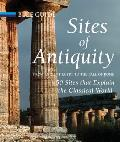 Sites of Antiquity: From Ancient Egypt to the Fall of Rome: 50 Sites That Explain the Classical World