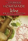 Homemade Wine for Seasonal Celebrations